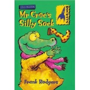 Mr. Croc's Silly Sock by Frank Rodgers