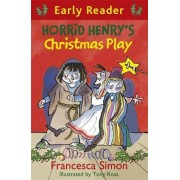 Horrid Henry's Christmas Play by Francesca Simon