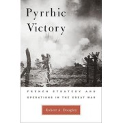 Pyrrhic Victory by Robert Allan Doughty
