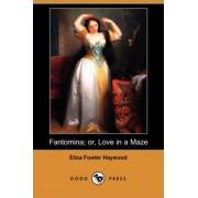 Fantomina; Or, Love in a Maze (Dodo Press) by Eliza Fowler Haywood