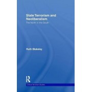 State Terrorism and Neoliberalism by Ruth Blakeley