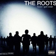 The Roots - How I Got Over (0602527094601) (1 CD)