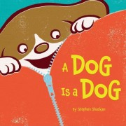 Dog is a Dog by Stephen Shaskan