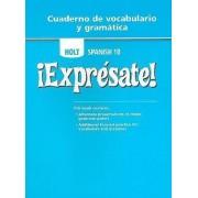Holt Spanish 1B: Expresate! Cuaderno de Vocabulario y Gramatica by Mayanne Wright