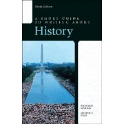 A Short Guide to Writing about History with Access Code by Richard A Marius