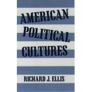 American Political Cultures by Richard J. Ellis