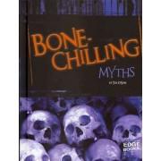 Bone-Chilling Myths by Tim O'Shei