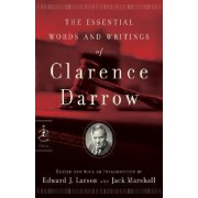 The Essential Writings of Clarence Darrow by Clarence Darrow