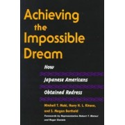 Achieving the Impossible Dream by Mitchell T. Maki