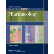 Lippincott's Illustrated Q&A Review of Pharmacology by Stanley Zaslau