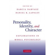 Personality, Identity, and Character by Darcia Narvaez