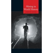 Mining in World History by Martin Lynch
