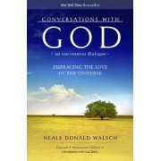 Conversations with God, an Uncommon Dialogue by Neale Donald Walsch