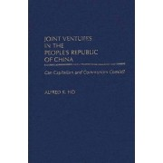 Joint Ventures in the People's Republic of China by Alfred K. Ho