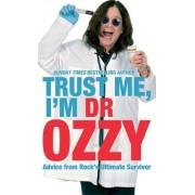 Trust Me, I'm Dr Ozzy by Ozzy Osbourne