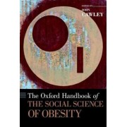 The Oxford Handbook of the Social Science of Obesity by John Cawley