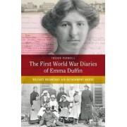 The First World War Diaries of Emma Duffin, Belfast Voluntary Aid Detachment Nurse by Trevor Parkhill