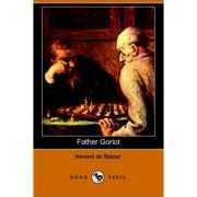 Father Goriot (Dodo Press) by Honore de Balzac