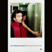 Everything But The Girl - Like the Deserts Miss the Rain (0724349051393) (1 DVD)
