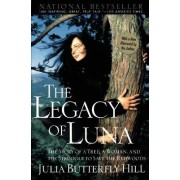Legacy of Luna by Julia Butterfly Hill