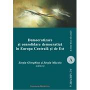 Democratizare si consolidare democratica in Europa Centrala si de Est