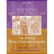 Bridging Multiple Worlds by Lorraine S. Taylor
