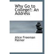 Why Go to College? by Alice Freeman Palmer