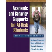 Academic and Behavior Supports for at-Risk Students by Melissa A. Stormont