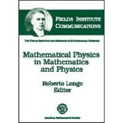 Mathematical Physics in Mathematics and Physics by Roberto Longo