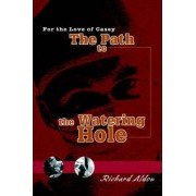 The Path to the Watering Hole by Richard Aldon