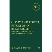 Glory and Power, Ritual and Relationship by Richard J. Bautch