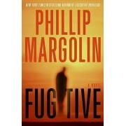 Fugitive: A Novel by Phillip Margolin