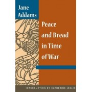 Peace and Bread in Time of War by Jane Addams