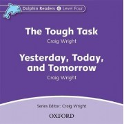Dolphin Readers: Level 4: The Tough Task & Yesterday, Today and Tomorrow Audio CD by Craig Wright