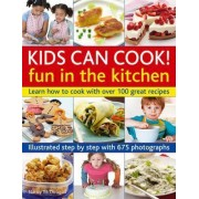 Kids Can Cook! Fun in the Kitchen by Nancy McDougall