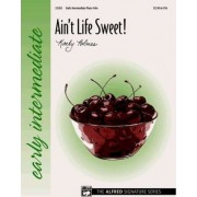 Ain't Life Sweet! by Kathy Holmes
