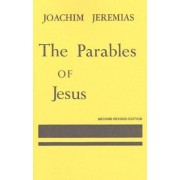 Parables of Jesus by Joachim Jeremias
