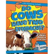 Do Cows Have Two Stomachs?: And Other FAQs about Animals
