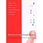 Rethinking Innateness by Jeffrey L. Elman