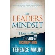 The Leader's Mindset: How to Win in the Age of Disruption