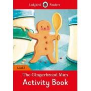 The Gingerbread Man Activity Book - Ladybird Readers: Level 2 by Ladybird