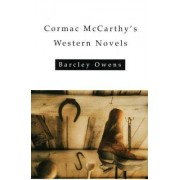 Cormac Mccarthy's Western Novels / Barcley Owens. by Barcley Owens