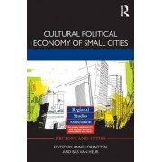 Cultural Political Economy of Small Cities by Anne Lorentzen