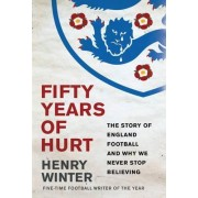 Fifty Years of Hurt by Henry Winter
