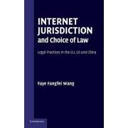 Internet Jurisdiction and Choice of Law by Faye Fangfei Wang