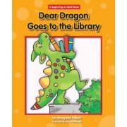 Dear Dragon Goes to the Library by Margaret Hillert