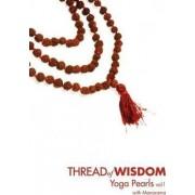 Thread Of Wisdom Yoga Pearls Vol1 by Manorama