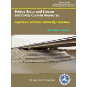 Bridge Scour and Stream Instability Countermeasures: Experience, Selection, and Design Guidance Third Edition Volume 1