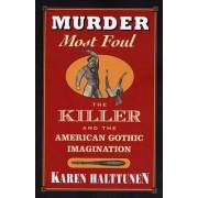 Murder Most Foul by Karen Halttunen