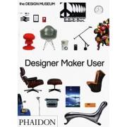 Designer Maker User by Design Museum